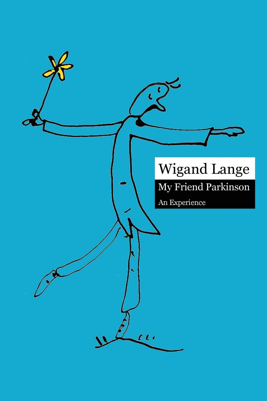 Wigand Lange My Friend Parkinson. an Experience patricia lightner parkinson s disease and me walking the path