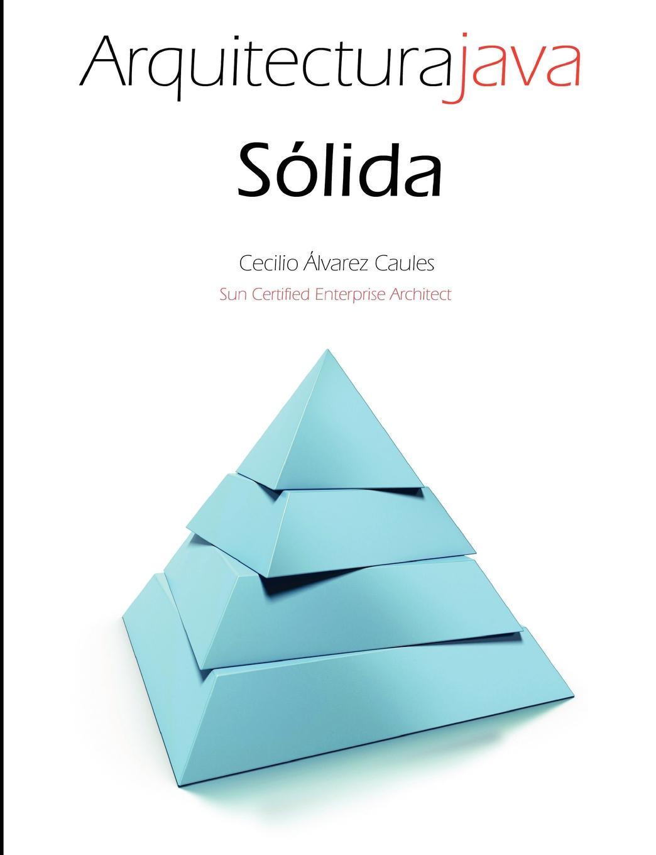 Cecilio Álvarez Caules Arquitectura Java Solida los otros los otros kapsbergiana