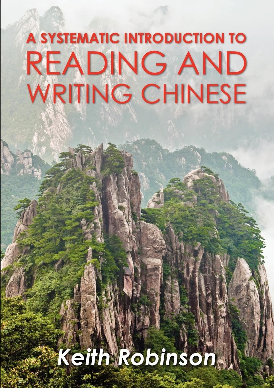 Keith Robinson A Systematic Introduction to Reading and Writing Chinese. скальп петуха veniard chinese cock cape