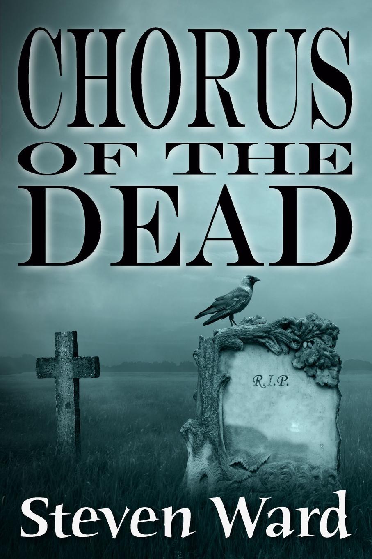 Steven Ward Chorus Of The Dead dead watch