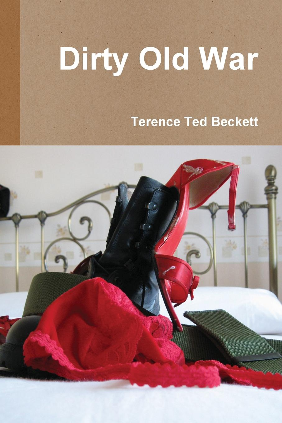 Terence Ted Beckett Dirty Old War who will comfort toffle