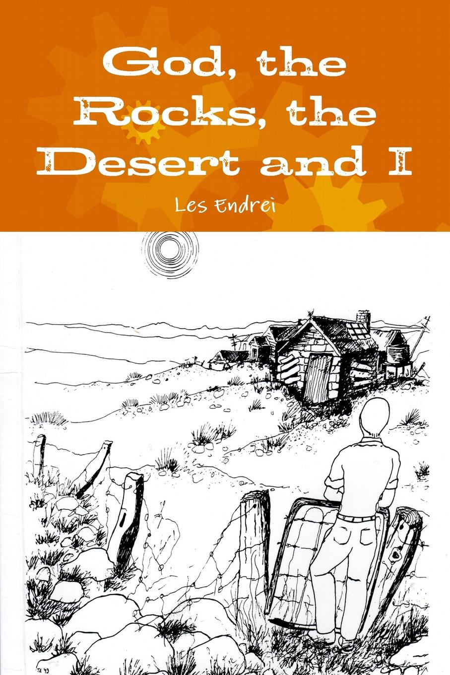 Les Endrei God, the Rocks, the Desert and I poems to live by in troubling times