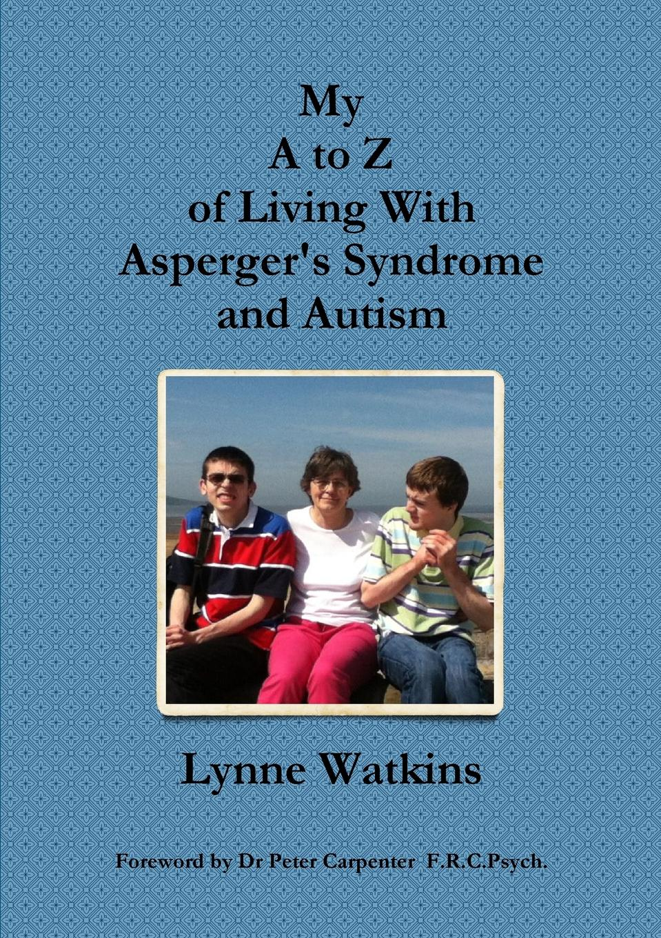Lynne Watkins My A to Z of Living With Asperger.s Syndrome and Autism prevalance of metabolic syndrome in baghdad