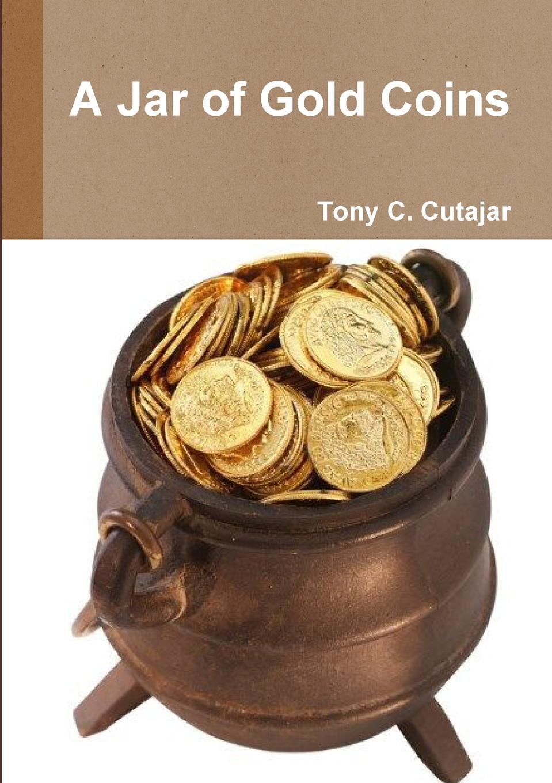 Tony C. Cutajar A Jar of Gold Coins
