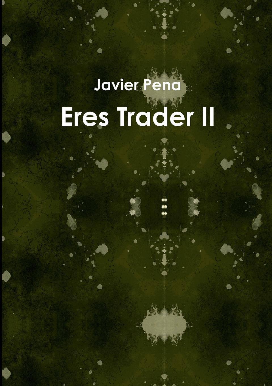 Eres Trader II Segundo recopilatorio de los mejores artР?culos de psicotrading...