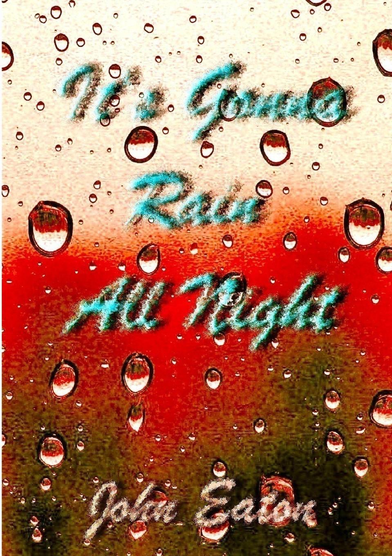 It.s Gonna Rain All Night An ultra egotistical radio disc-jockey and a ten year old set...