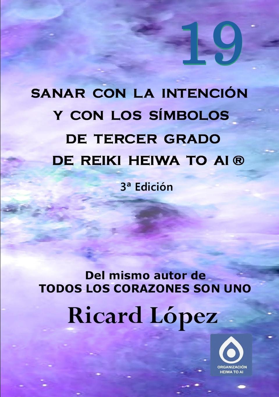 Ricard López Sanar con la intencion y con los simbolos de tercer grado de Reiki Heiwa to Ai . essential reiki