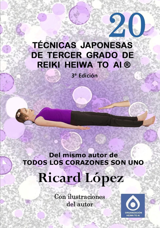 Ricard López Tecnicas japonesas de tercer grado de Reiki Heiwa to Ai . essential reiki