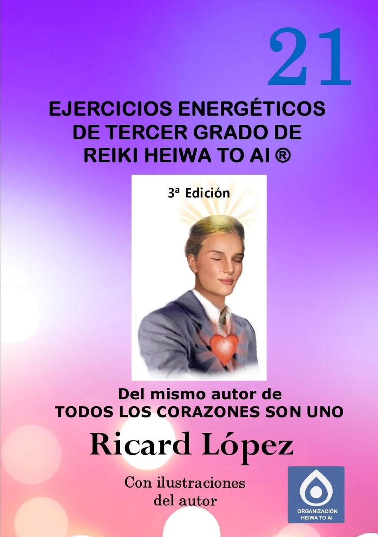 Ricard López Ejercicios energeticos de tercer grado de Reiki Heiwa to Ai . essential reiki