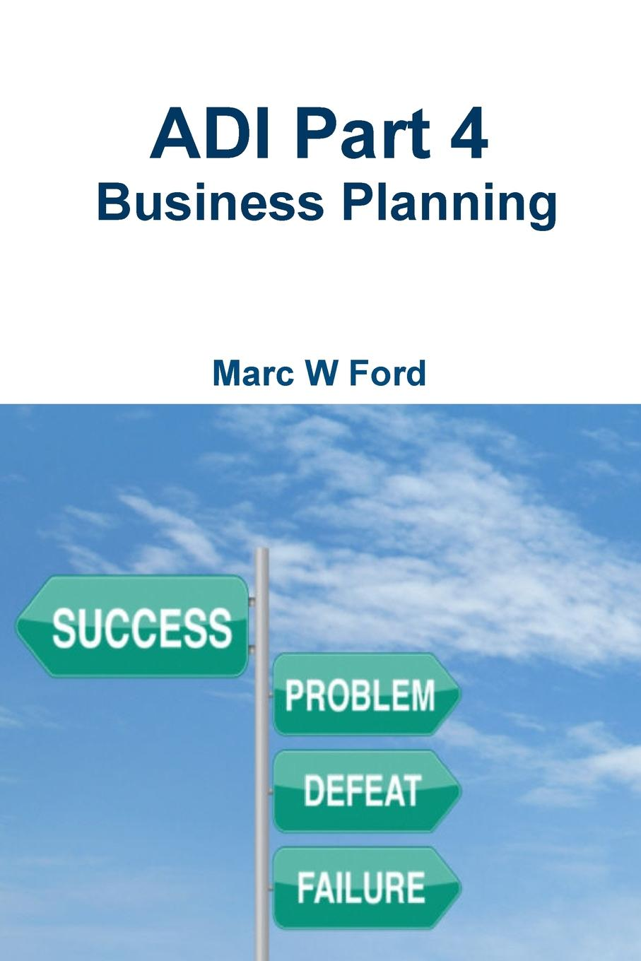Adi Part 4 - Business Planning Passing the ADI Part 1,2 and 3 qualification exams is just the start...