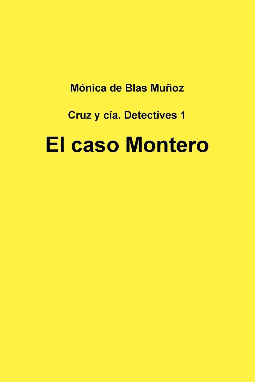 Mónica de Blas Muñoz El caso Montero