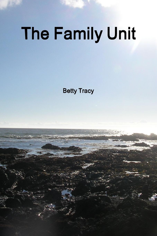 Betty Tracy The Family Unit цена и фото