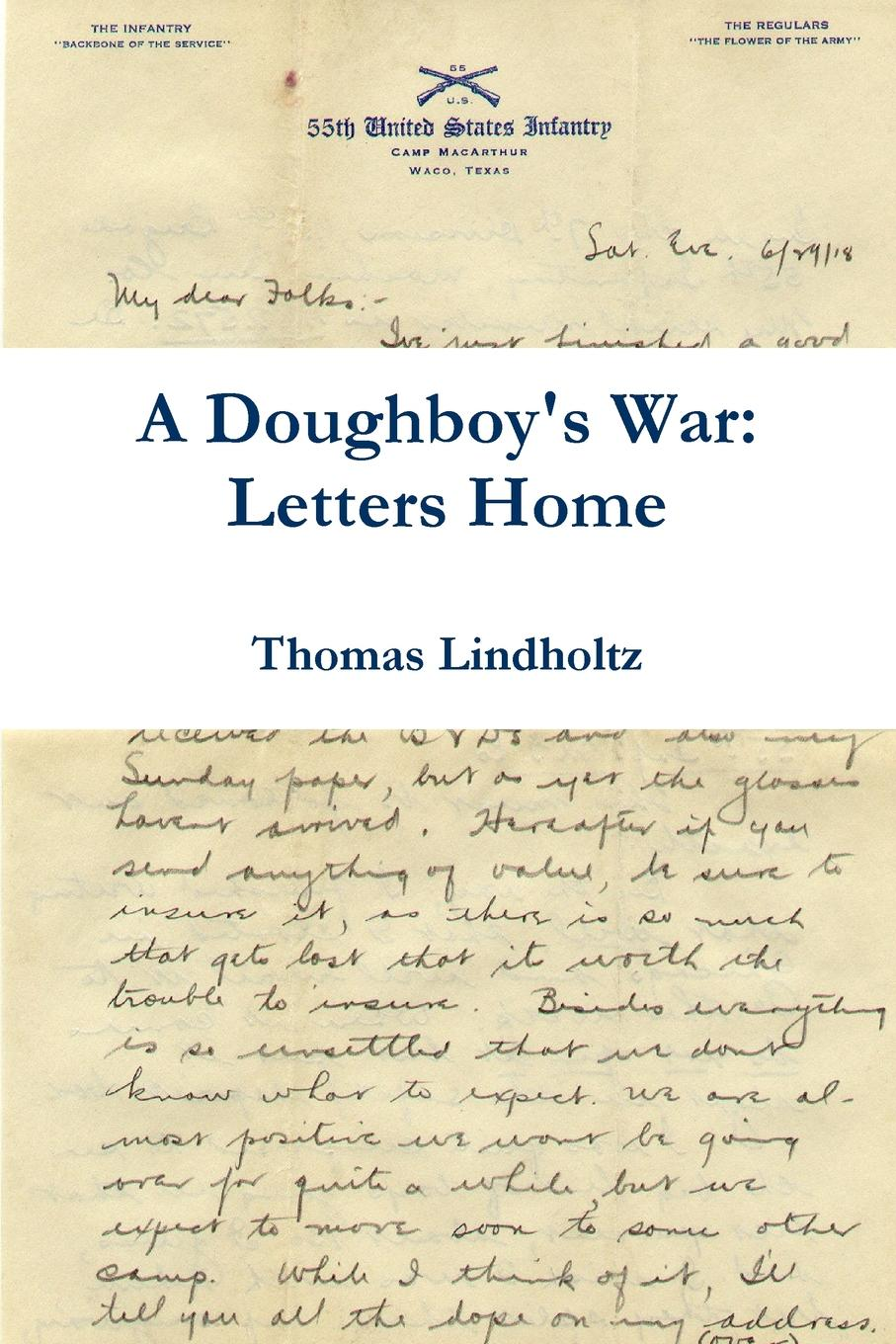Thomas Lindholtz A Doughboy.s War. Letters Home george augustus sala my diary in america in the midst of war