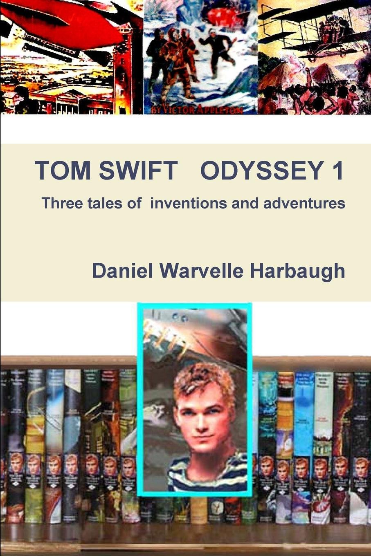 Daniel Warvellle Harbaugh Tom Swift Odyssey 1 j swift the battle of the books