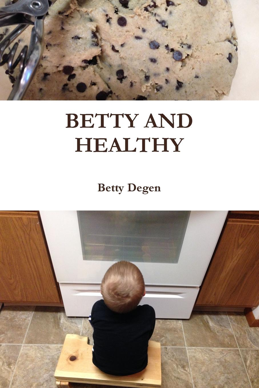 Betty Degen Betty and Healthy 100 a free