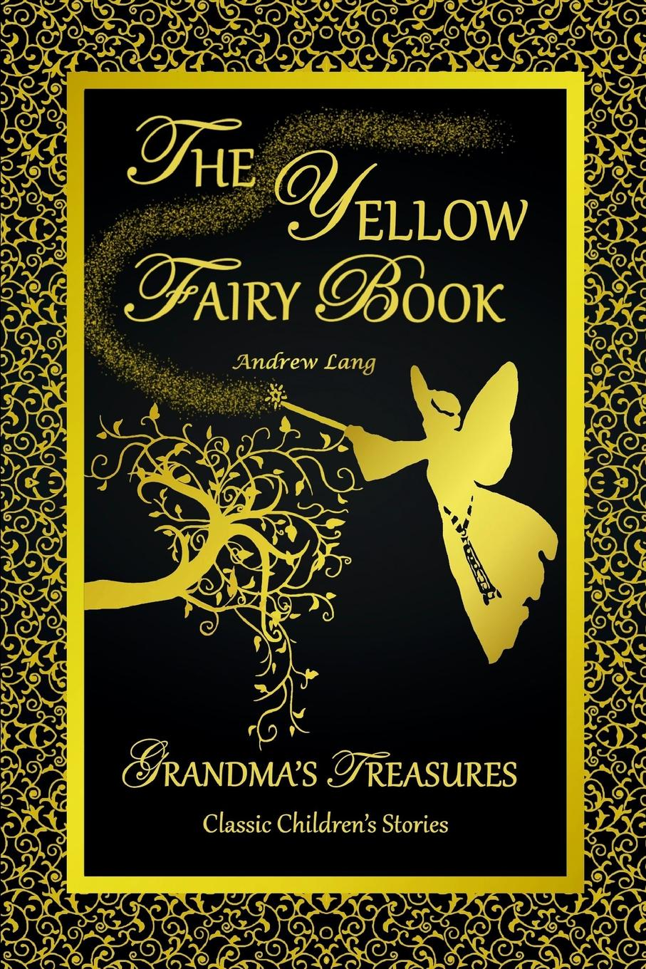 Фото - ANDREW LANG, GRANDMA'S TREASURES THE YELLOW FAIRY BOOK - ANDREW LANG mummy fairy and me fairy in waiting