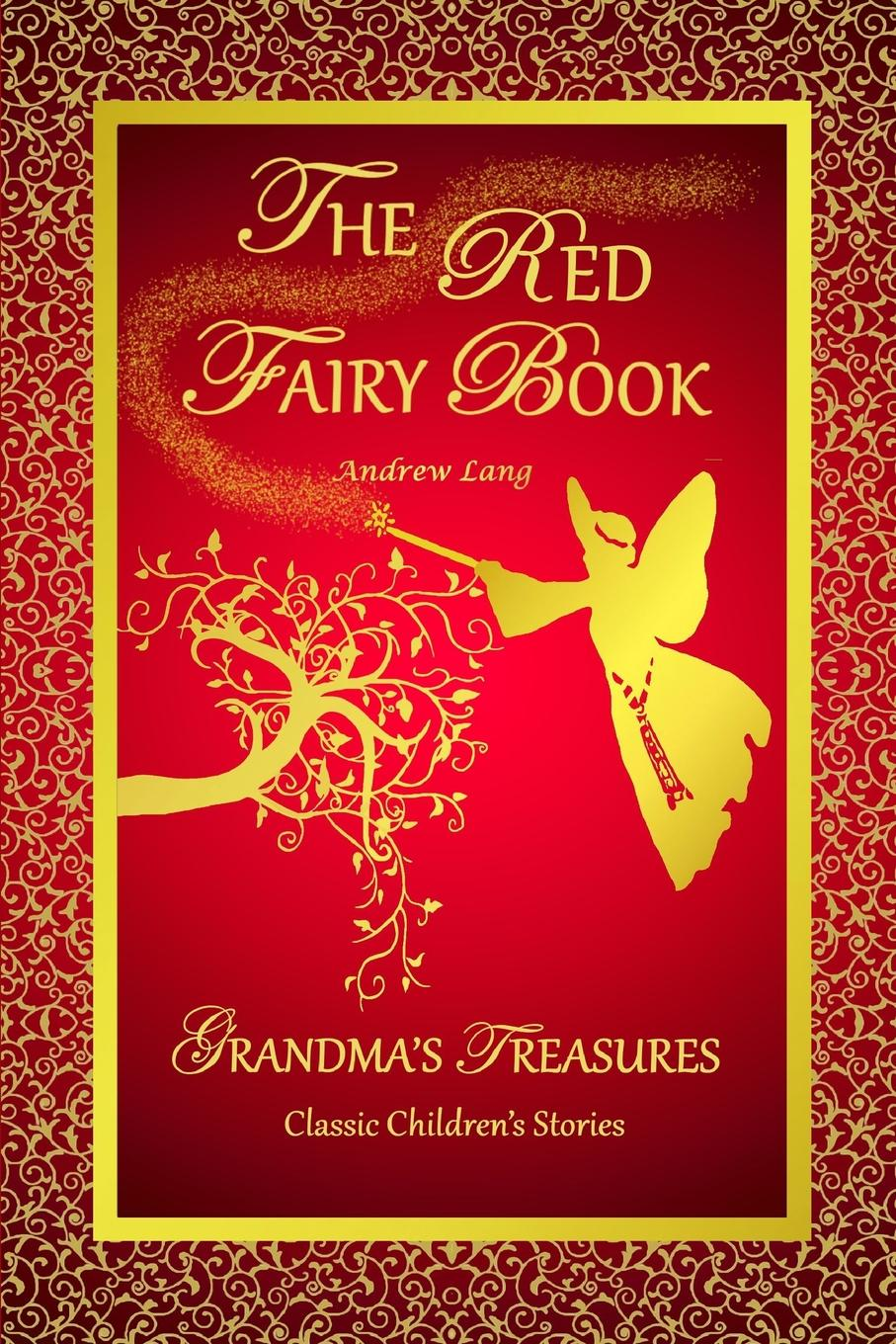 Фото - ANDREW LANG, GRANDMA'S TREASURES THE RED FAIRY BOOK - ANDREW LANG mummy fairy and me fairy in waiting