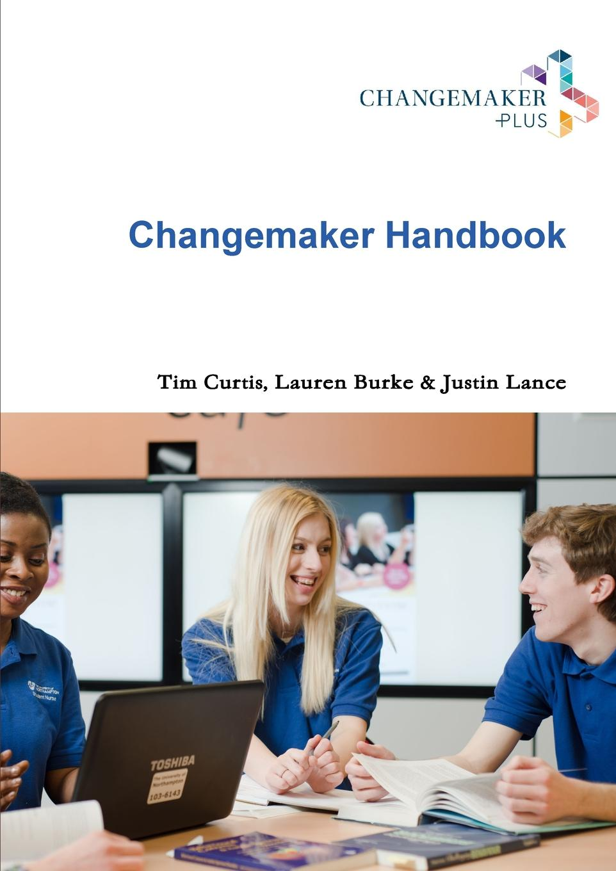 Tim Curtis, Lauren Burke, Justin Lance Changemaker Handbook mark durieux social entrepreneurship for dummies