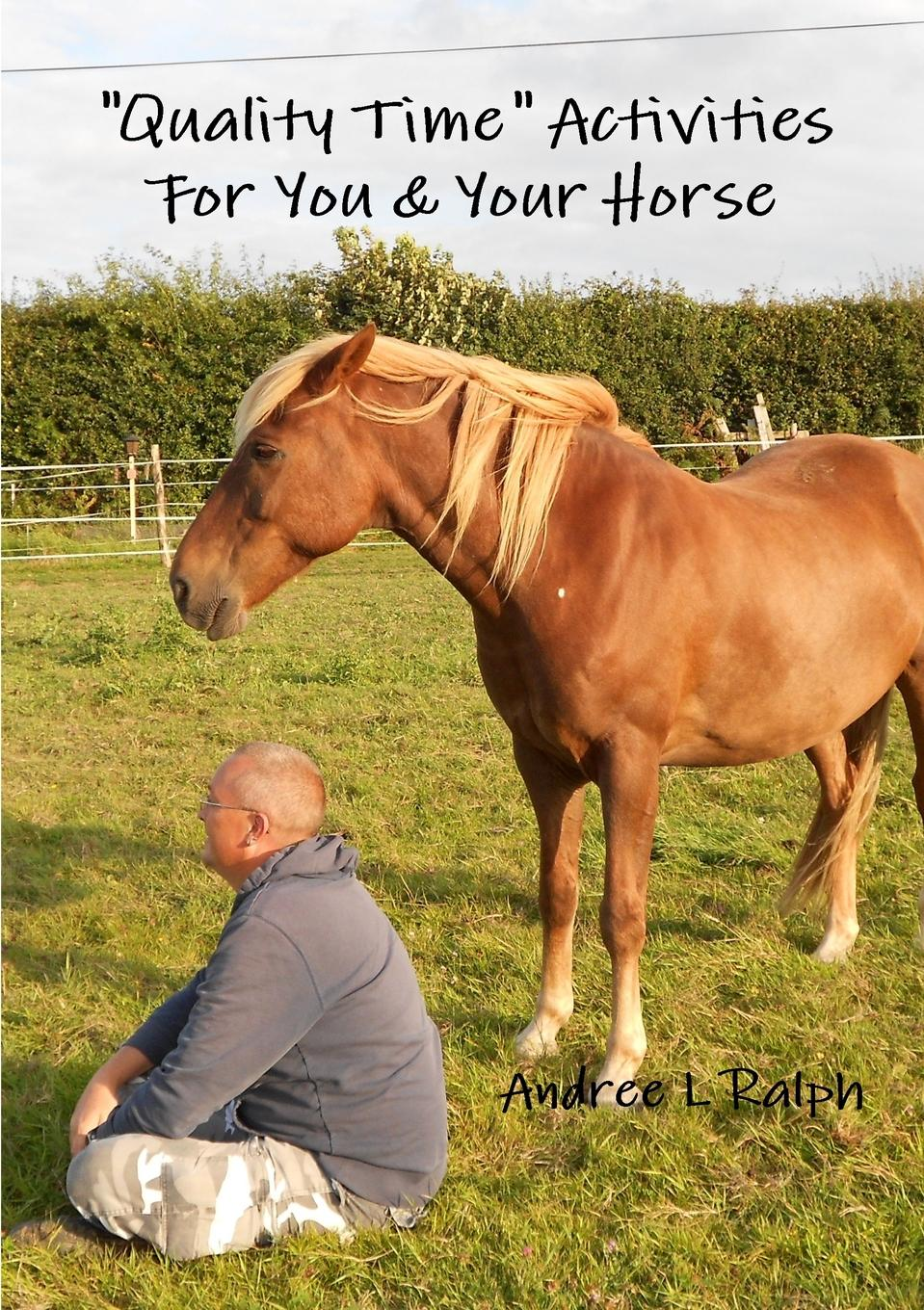 Andree L Ralph Quality Time Activities For You . Your Horse first colouring book horses and ponies