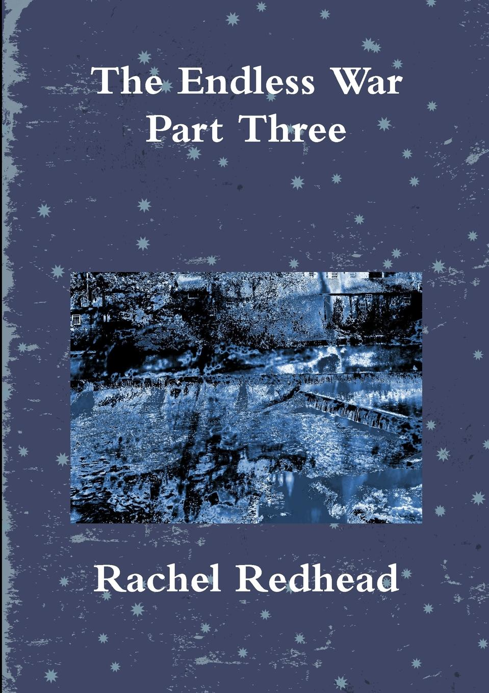 Фото - Rachel Redhead The Endless War - Part Three agent based snort in distributed environment