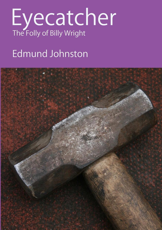 Edmund Johnston Eyecatcher luke wright the toll