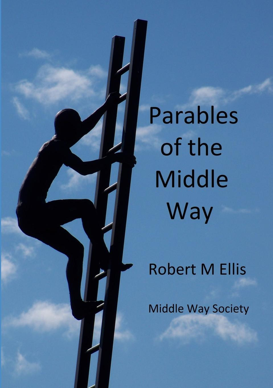 Robert M. Ellis Parables of the Middle Way cabot m princess in the middle