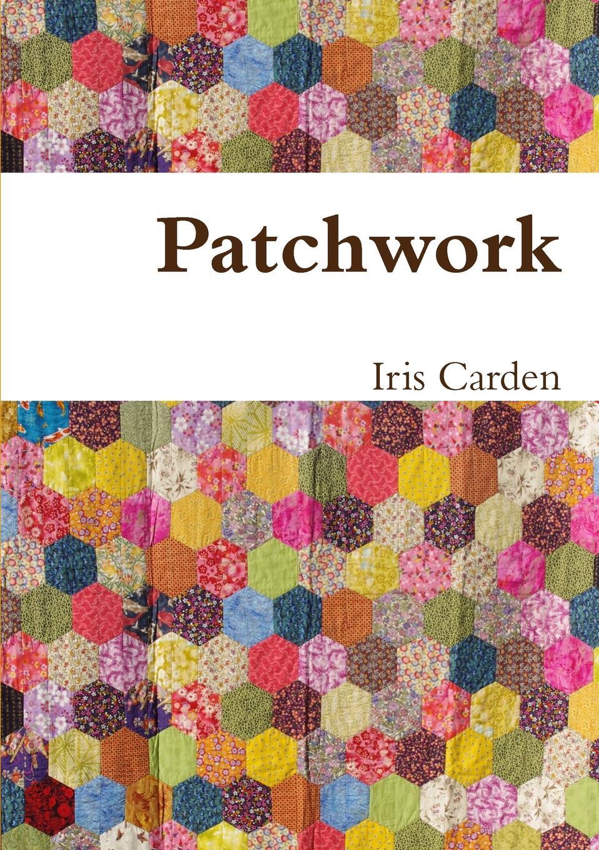 Iris Carden Patchwork iris carden patchwork