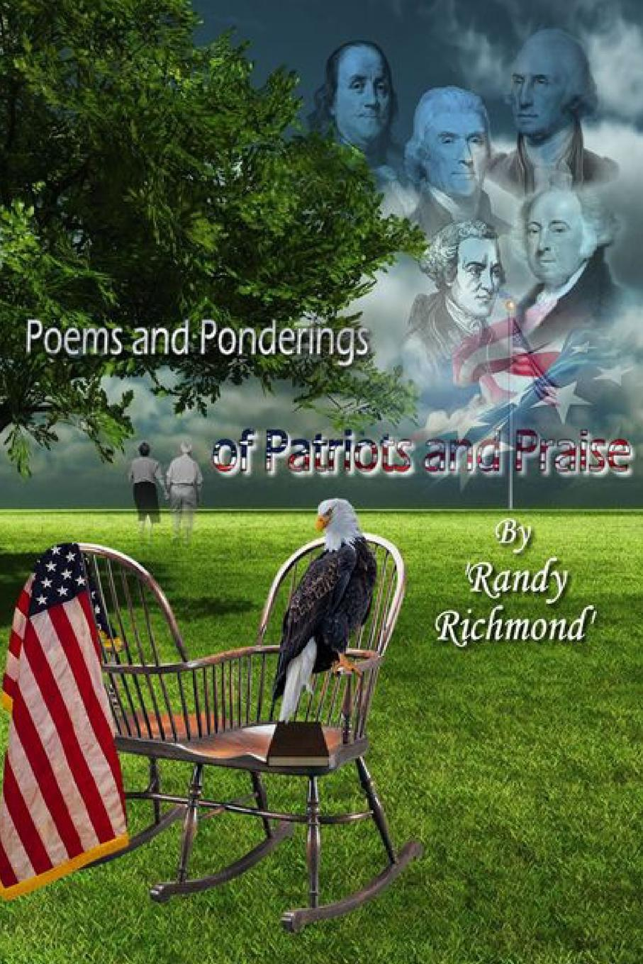 Randy Richmond Poems and Ponderings of Patriots and Praise a spy among friends