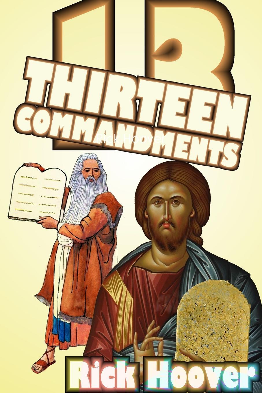 Rick Hoover Thirteen Commandments ten commandments of working in a hostile environment