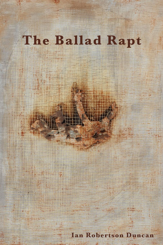Ian Robertson Duncan The Ballad Rapt