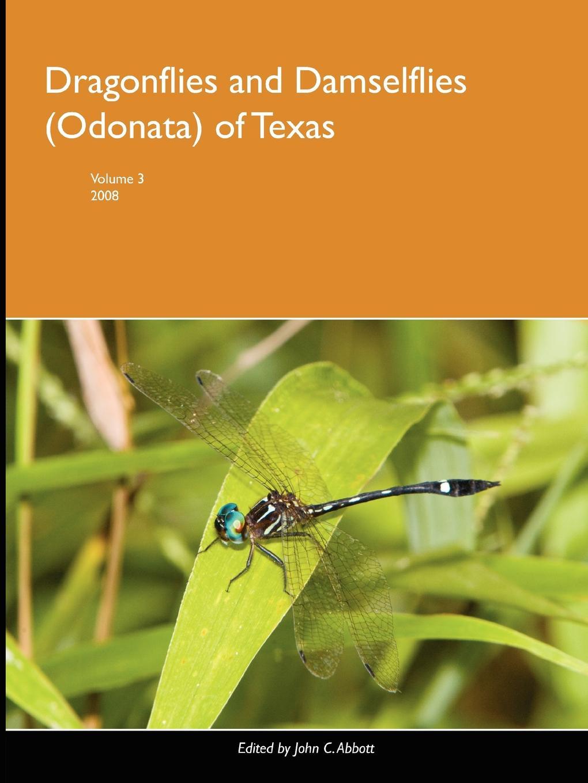 John Abbott Dragonflies and Damselflies (Odonata) of Texas, Volume 3 ahmed zia zaffar jehangir awan and zakir hussain astori boreal odonata of pakistan