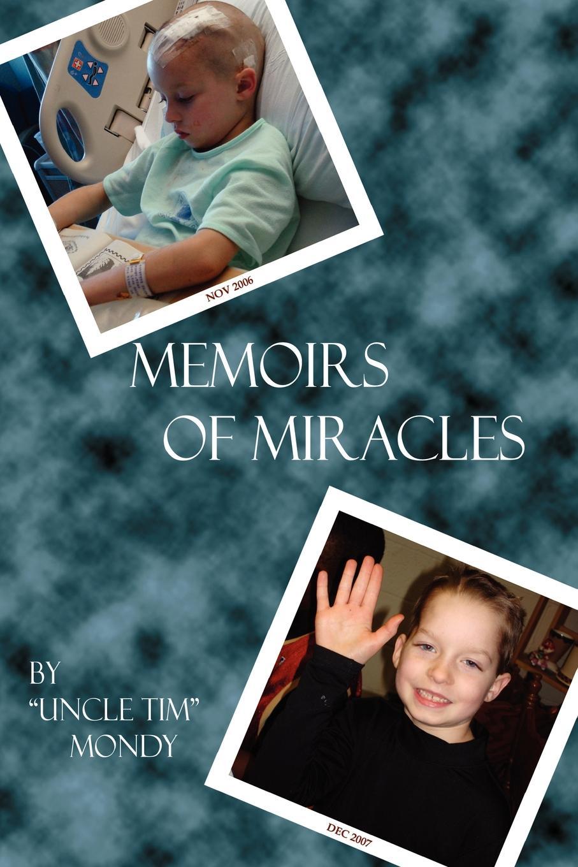 Tim Mondy Memoirs of Miracles allen j ryan allan j ryan robert e stephens the dancer s complete guide to healthcare