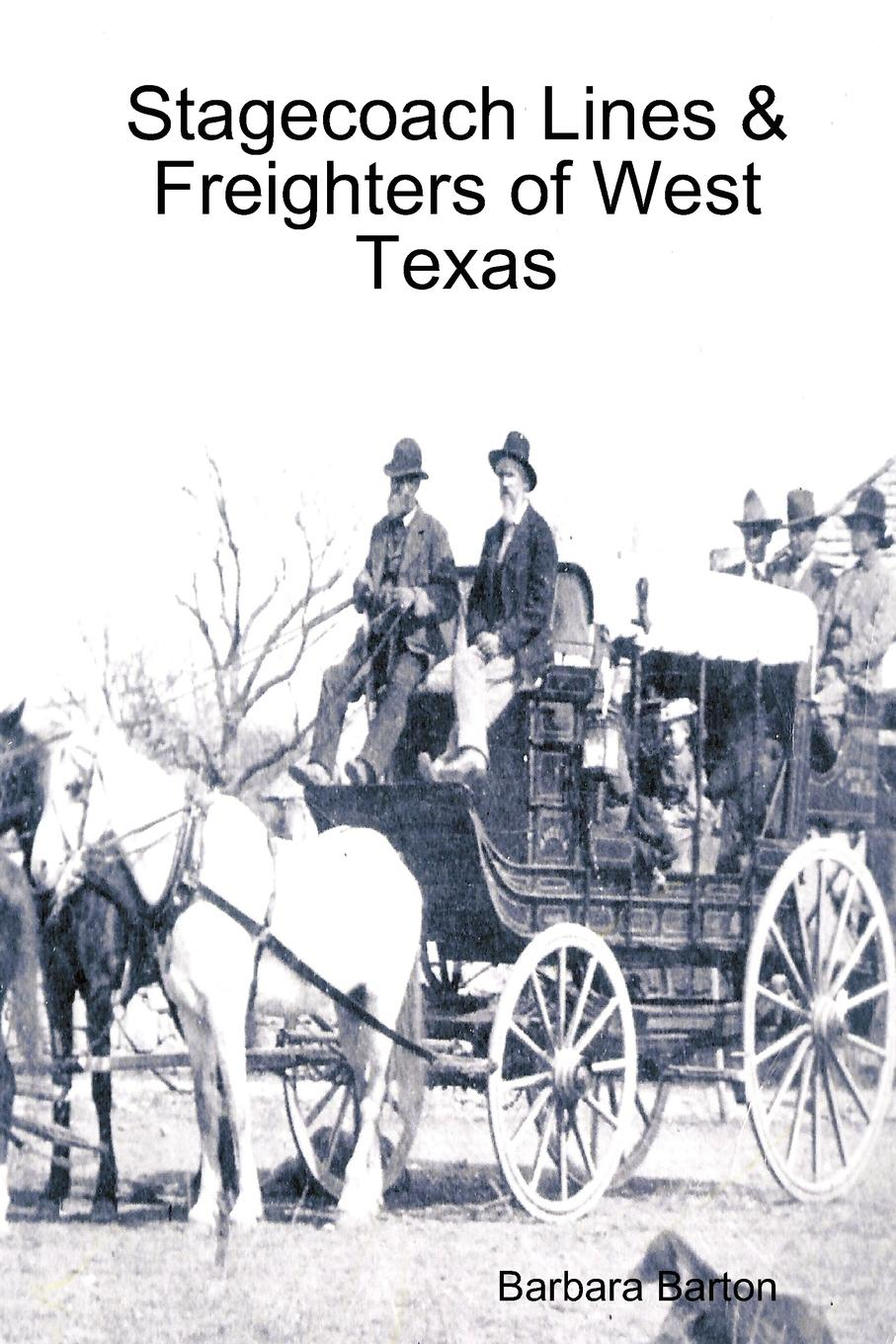 Barbara Barton Stagecoach Lines . Freighters of West Texas original 1pcs byv20 40 goods in stock