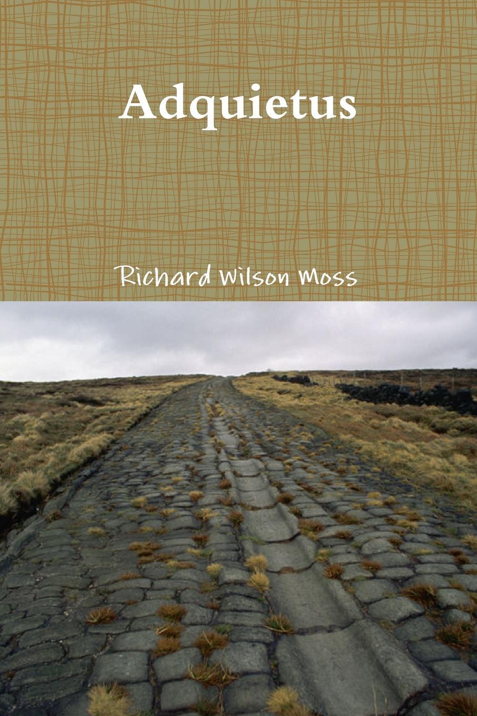 Richard Wilson Moss Adquietus цена