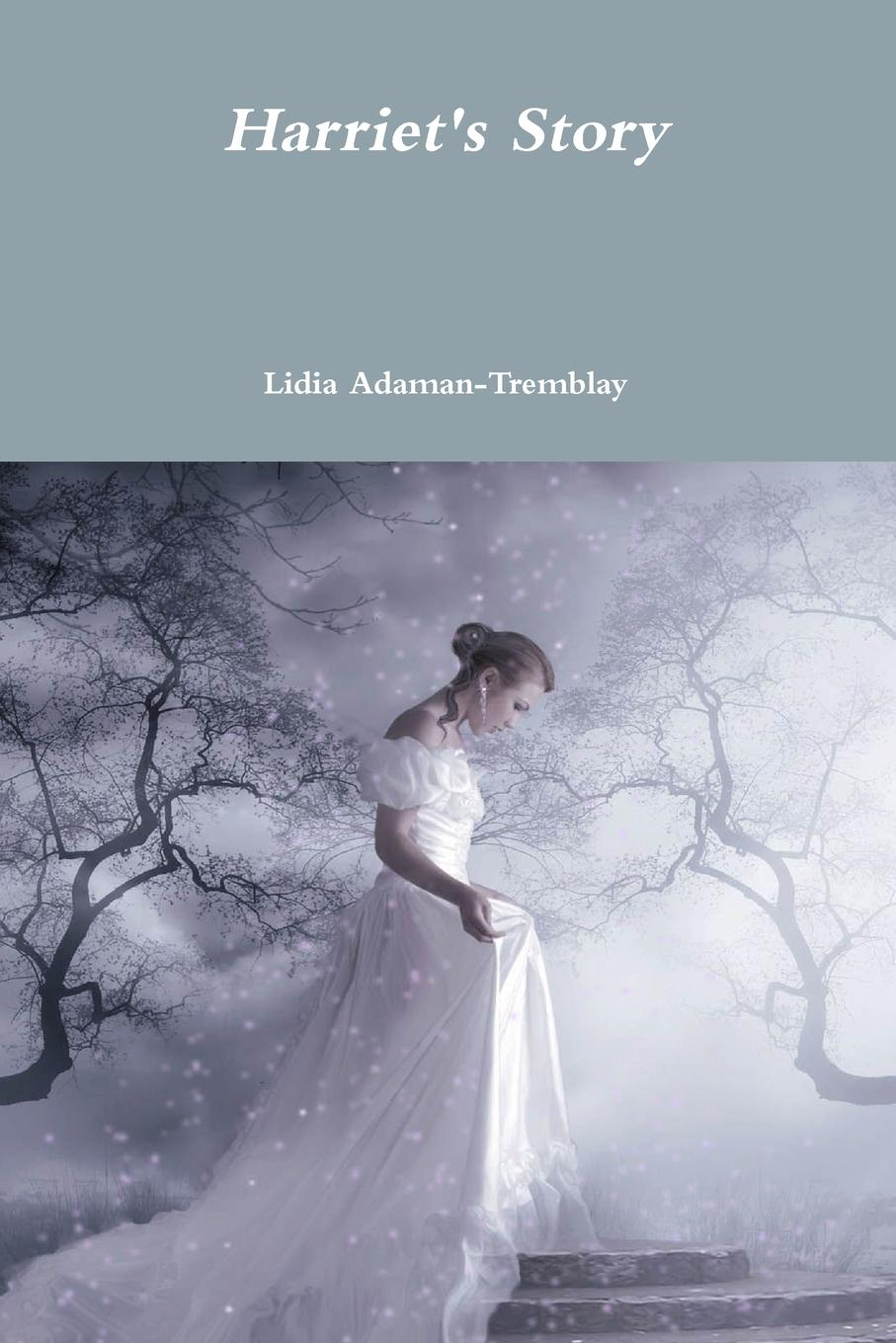 Lidia Adaman-Tremblay Harriet.s Story alison roberts in her rival s arms