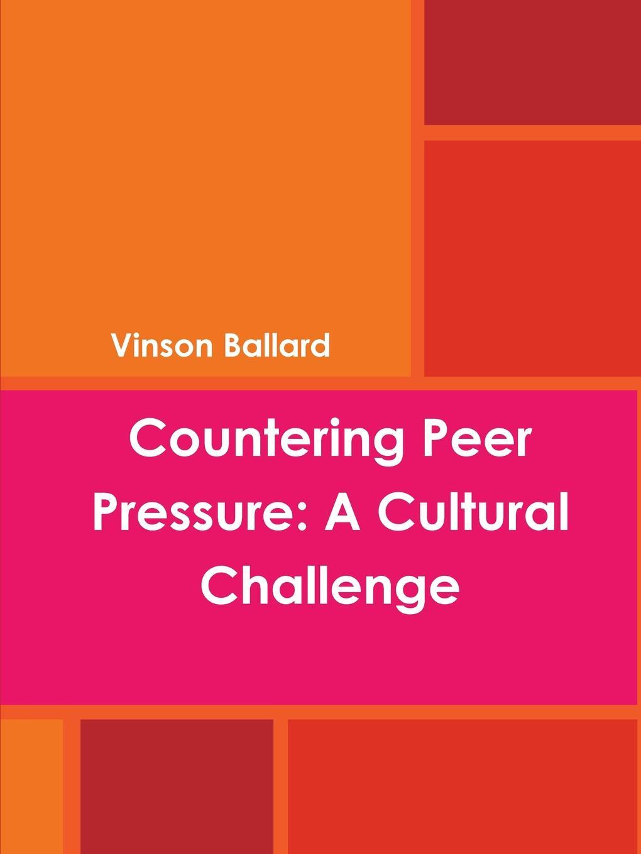 Vinson Ballard Countering Peer Pressure. A Cultural Challenge basharat peer curfewed night