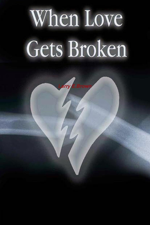 Larry Brown When Love Gets Broken broken prey