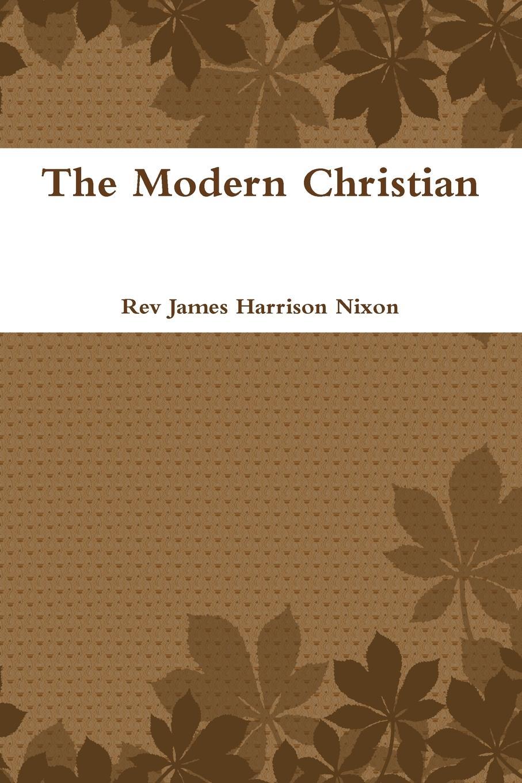 Rev James Harrison Nixon The Modern Christian коллектив авторов webbe s collection of modern church music