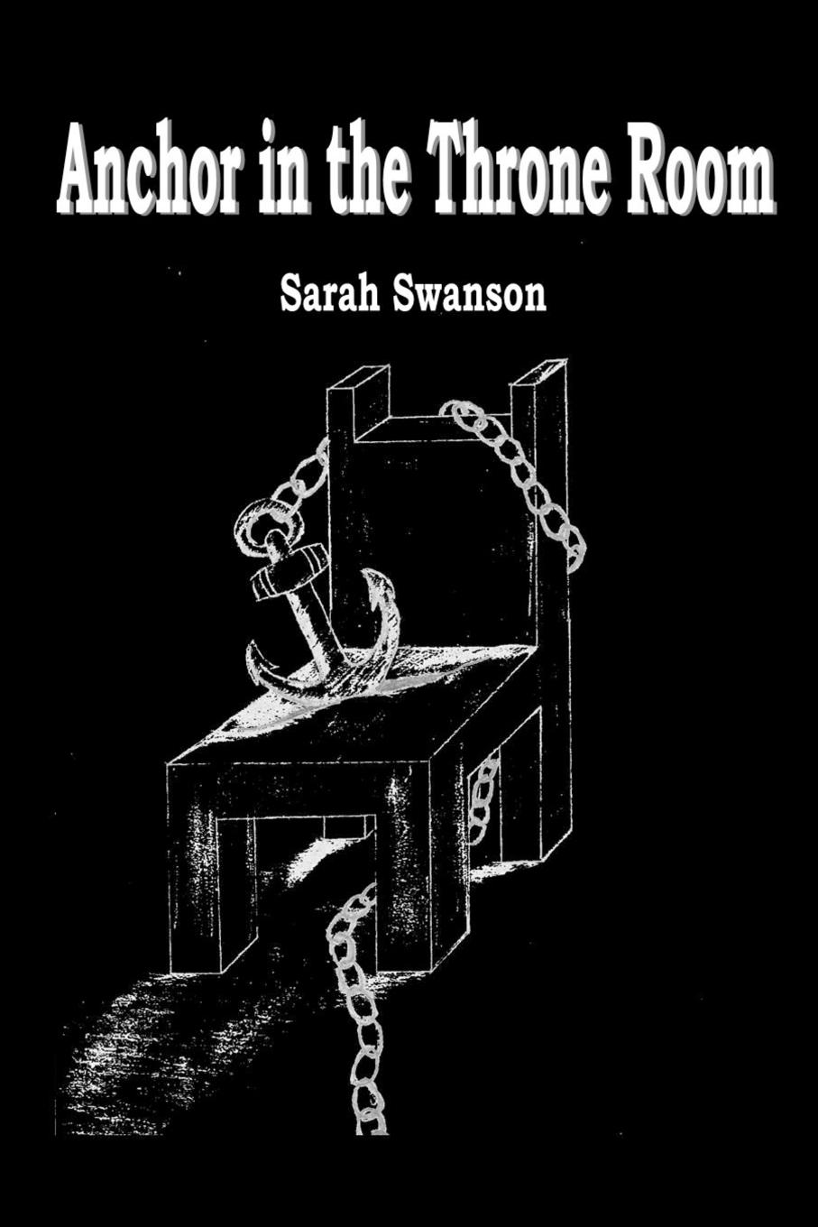 Sarah Swanson Anchor in the Throne Room swanson p the kind worth killing