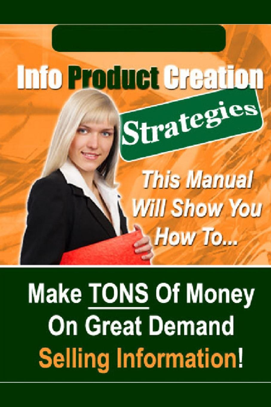 Info Product Creation Strategies There is a very good reason why it is called the information...