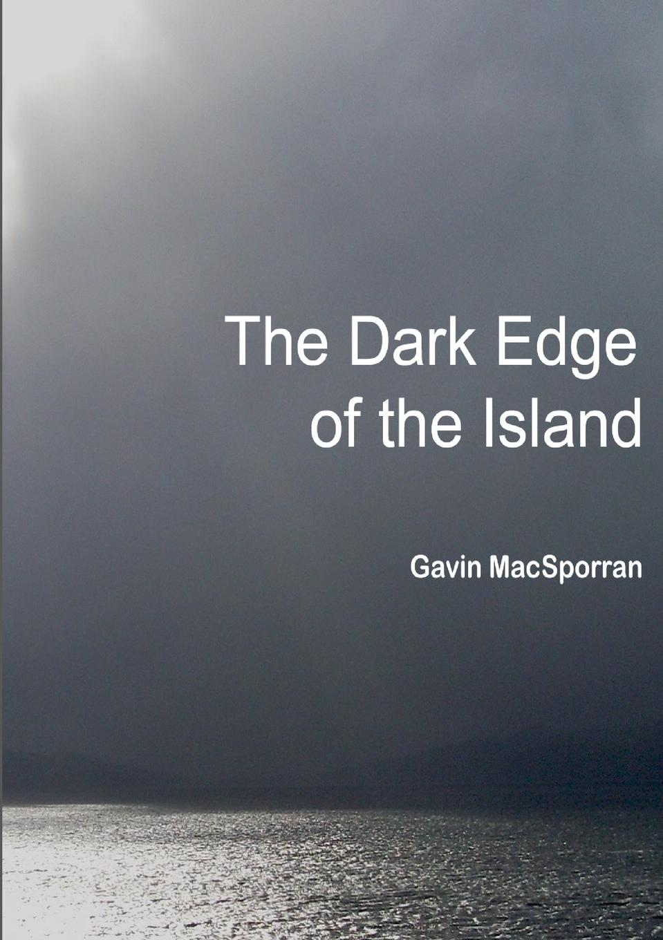 Gavin MacSporran The Dark Edge of the Island j redmerski a the edge of never the edge of always 2 book collection