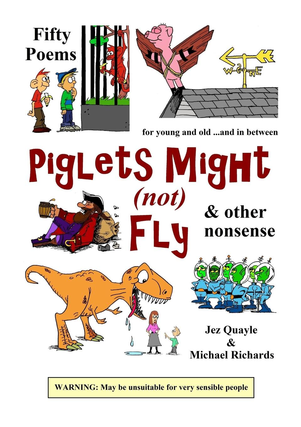 Jez Quayle Piglets Might (not) Fly carlton dawe love and the world and other poems and other poems