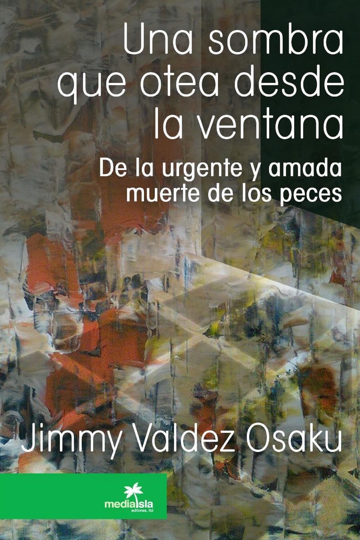 Jimmy Valdez Osaku Una sombra que otea desde la ventana недорого