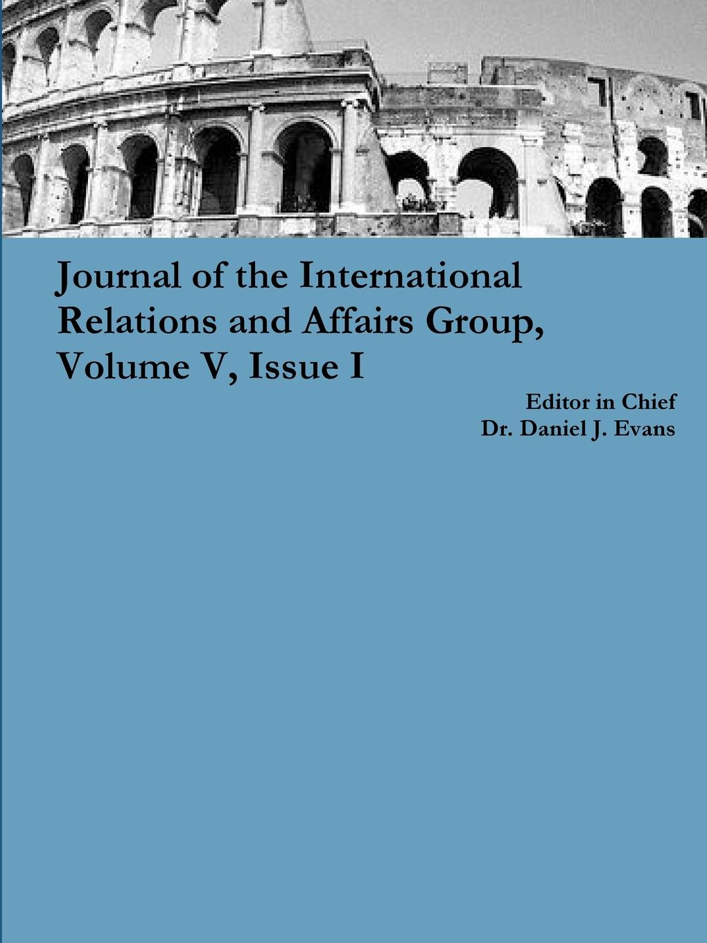 цены на Daniel Evans Journal of the International Relations and Affairs Group, Volume V, Issue I  в интернет-магазинах