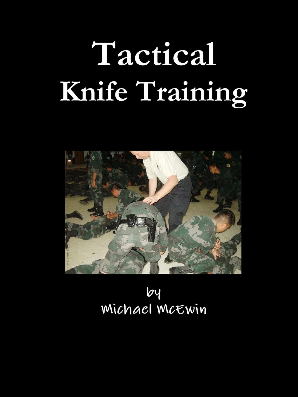 Michael McEwin Tactical Knife Traning книга the fairbairn sykes fighting knife