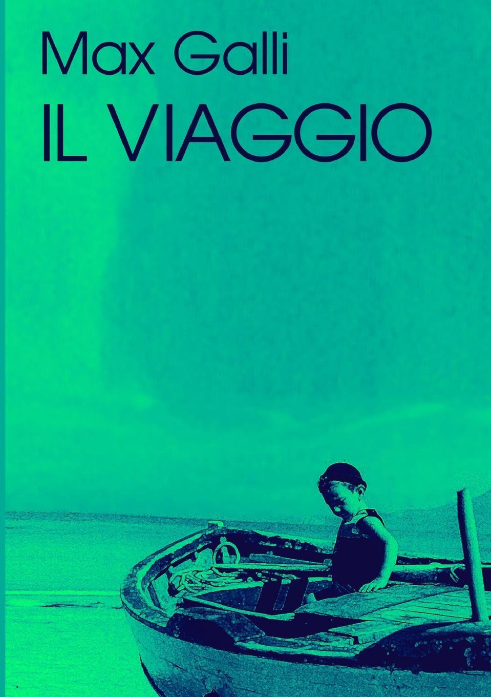 Max Galli IL VIAGGIO gennaro canistro percorso inverso