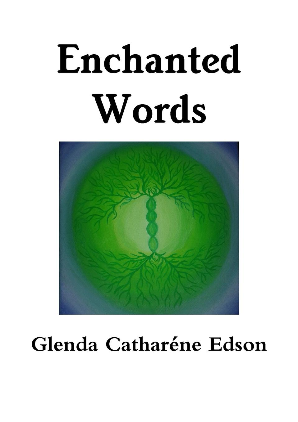 Enchanted Words I have always been a creative person. As a child I loved to sing...
