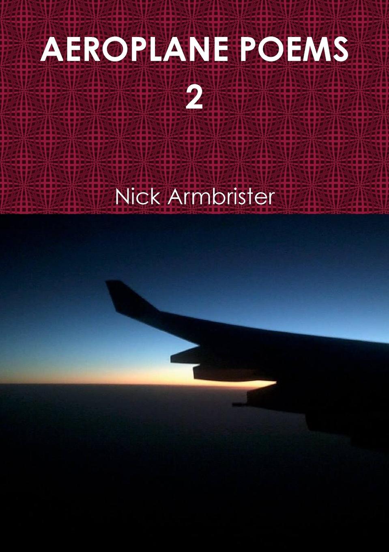 Nick Armbrister AEROPLANE POEMS 2 the falklands war