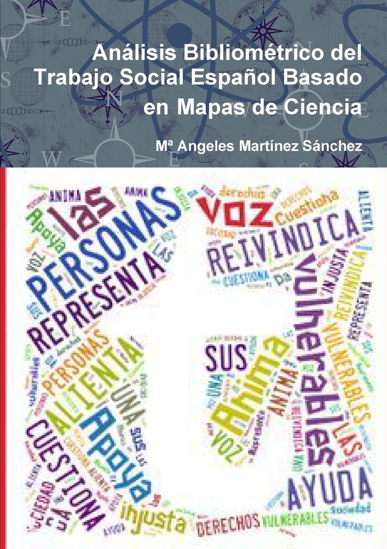 Mª Angeles Martínez Sanchez Analisis Bibliometrico del Trabajo Social Espanol Basado en Mapas de Ciencia ciencia