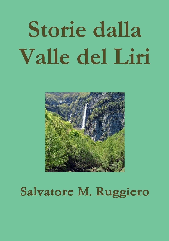 Salvatore M. Ruggiero Storie dalla Valle del Liri